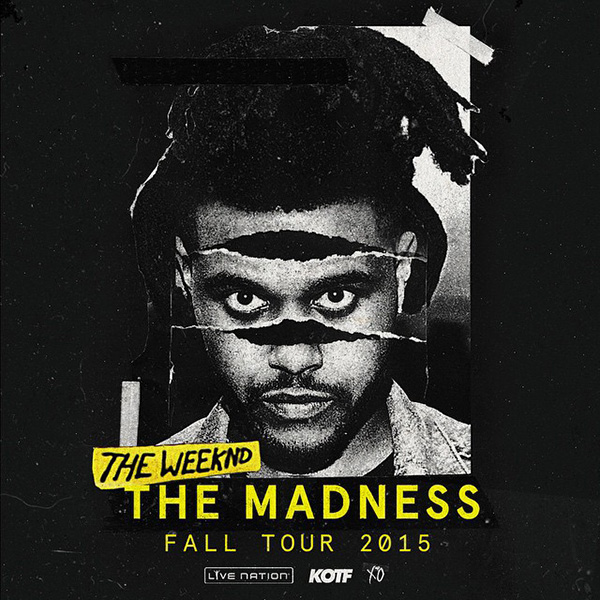 Madness The Weeknd Tour Dates