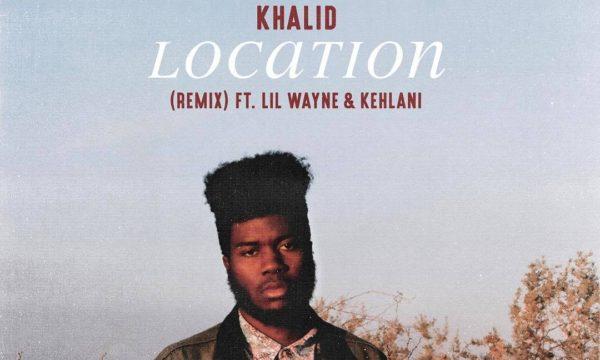 Khalid Location Remix featuring Lil Wayne and Kehlani