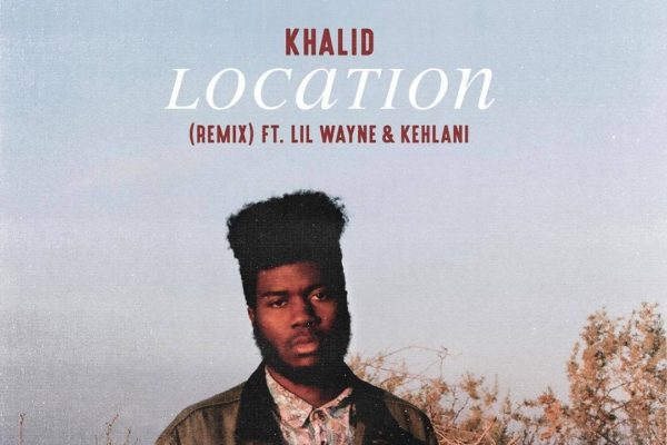 Khalid Location Remix featuring Lil Wayne and Kehlani