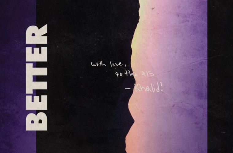 "Khalid ""Better"" single cover"