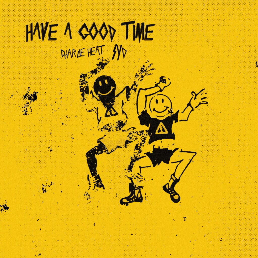 "Charlie Heat and Syd ""Have a Good Time"" single artwork"