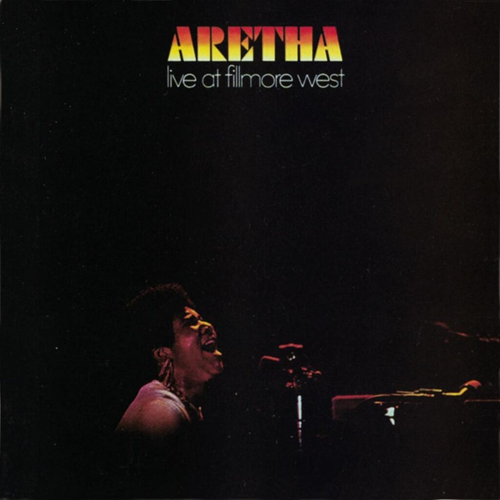 Aretha Live At Fillmore West 1971