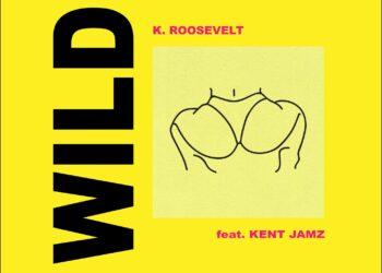 K. Roosevelt and Kent Jamz Wild