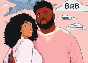 Mahalia and Pink Sweats BRB