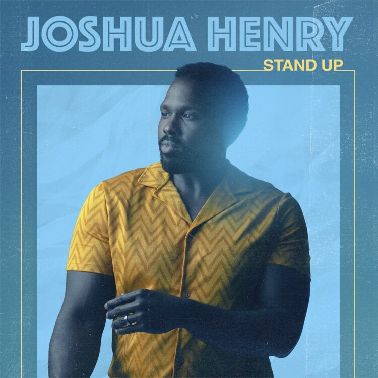 Joshua Henry Stand Up