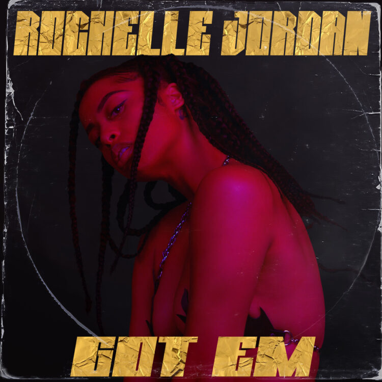 Rochelle Jordan Got Em