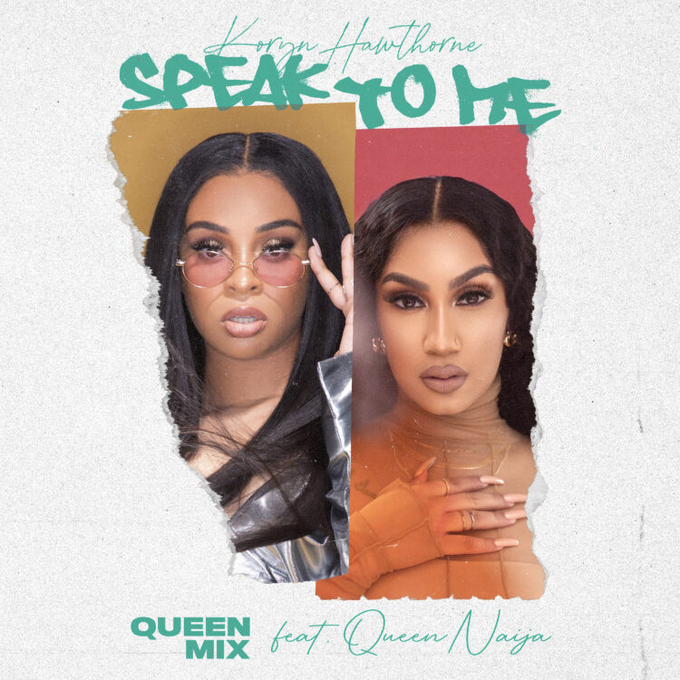 Koryn Hawthorne and Queen Naija Speak to Me (Queen Mix)